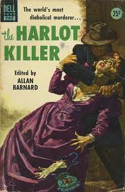 Paperback, Dell Books 1953. The World's most diabolical murderer... The Harlot Killer!