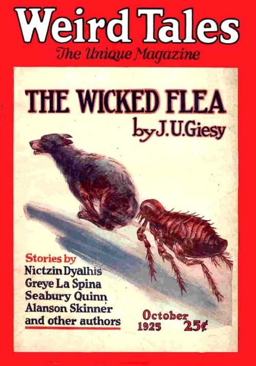 """Weird Tales, oktober 1925. Måske den sjoveste forside af dem alle i det her lille tema - Titel og billede går op i en højere enhed her.""""Wicked flea"""" indeed!"""