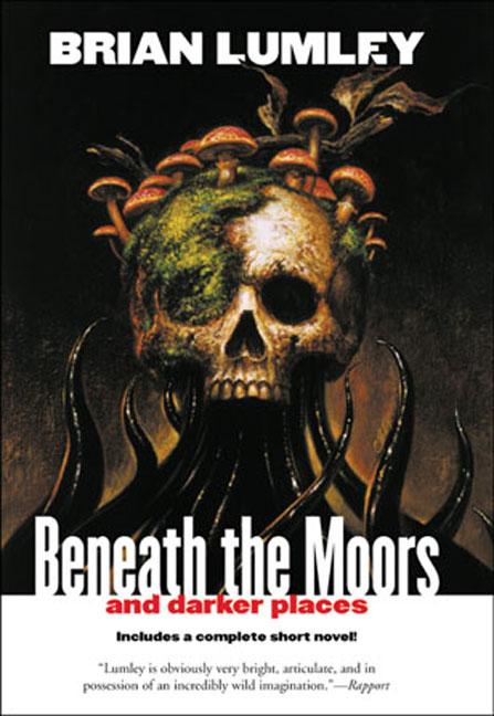 Paperback, Tor Books 2004. Beneath th Moors er her genoptrykt i selskab med andre af Lumleys mythos-fortællinger