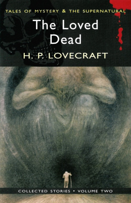 Paperback, Wordsworth Editions 2007. Også her får Lovecraft æren for The Loved Dead