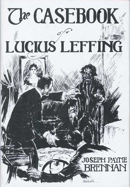 Hardcover, Macabre House 1973. Den første opsamling af Lucius Leffing-historier