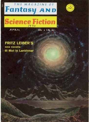 "The Magazine of Fantasy and Science Fiction, april 1970. Bladet hvor antologiens titelhistorie, ""Ill Met In Lankhmar"", optrådte for første gang"