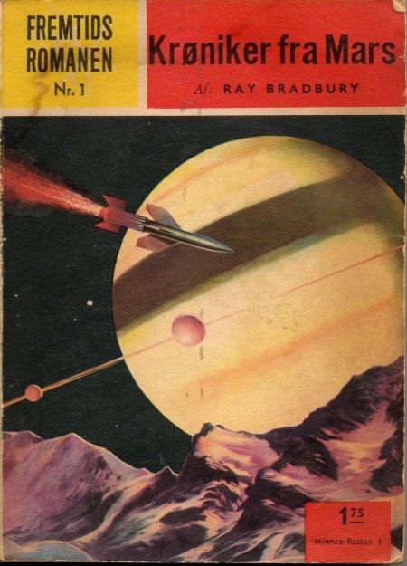 Fremtidsromanen nr. 1, Forlaget Skrifola 1957. Her udkom Bradburys Krøniker fra Mars i en forkortet udgave